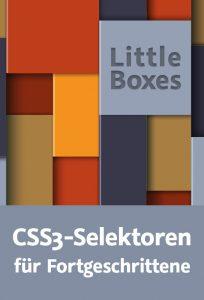 Cover - Little Boxes - CSS3-Selektoren für Fortgeschrittene